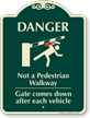 Danger Not A Pedestrian Walkway Sign