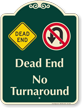 Dead End, No Turnaround Signature Sign