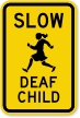 Deaf Child Slow Down Sign
