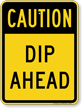 Dip Ahead Caution Sign