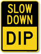 DIP Slow Down Sign