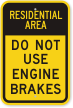 Do Not Use Engine Brakes Residential Area Sign