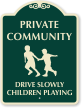 Drive Slowly Children Playing Sign