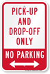 Pick-Up And Drop-Off Only No Parking (arrow) Sign