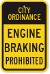 Engine Braking Prohibited City Ordinance Sign