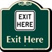 Exit Here Signature Sign