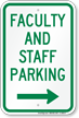 Faculty And Staff Parking Right Arrow Sign