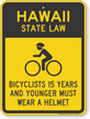Bicyclists 15 Years Wear Helmet Hawaii Law Sign