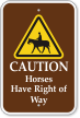 Horses Have Right Of Way Caution Sign