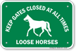 Keep Gates Closed Loose Horses Sign