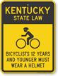 Bicyclists 12 Years Wear Helmet Kentucky Law Sign