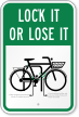 Lock It Or Lose It Bicycle Safety Sign