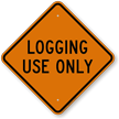 Logging Use Only Diamond-shaped Sign