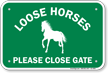 Loose Horses Please Close Gate Sign