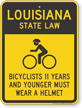 Bicyclists 11 Years Wear Helmet Louisiana Law Sign