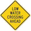 Low Water Crossing Ahead Road Safety Sign