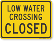 Low Water Crossing Closed Road Safety Sign