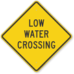 Low Water Crossing Road Safety Sign