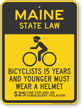 Bicyclists 15 Years Wear Helmet Maine Law Sign