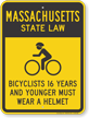 Bicyclists 16 Years Wear Helmet Massachusetts Law Sign
