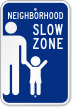 Neighborhood Slow Zone Sign