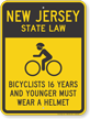 Bicyclists 16 Years Wear Helmet New Jersey Sign