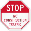 No Construction Traffic Octagon Stop Sign