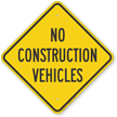 No Construction Vehicles Construction Site Sign