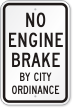 No Engine Brake By City Ordinance Truck Sign