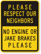 No Engine Or Jake Brakes, Respect Neighbors Sign