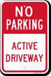 No Parking - Active Driveway Sign