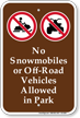 No Snowmobiles Or Vehicles Allowed Sign