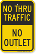 No Thru Traffic, No Outlet Sign