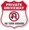 No Turn Around Private Driveway Shield Sign