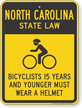 Bicyclists 15 Years Wear Helmet North Carolina Sign