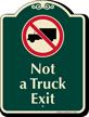 Not A Truck Exit Signature Sign