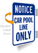 Notice, Car Pool Line Only Double-Sided Sign