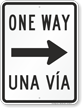 One Way Una Via With Right Arrow Bilingual Sign