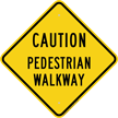 Pedestrian Walkway Diamond Caution Sign