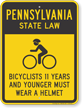 Bicyclists 11 Years Wear Helmet Pennsylvania Law Sign