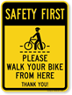 Walk Your Bike From Here Safety First Sign