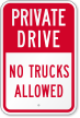 Private Drive No Trucks Allowed Sign