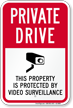 Private Drive, Property Under Video Surveillance Sign