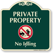 Private Property, No Idling Signature Sign