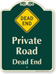 Private Road, Dead End Signature Sign