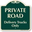 Private Road, Delivery Trucks Only Signature Sign