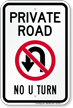Private Road, No U-Turn Sign
