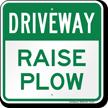 Raise Plow Driveway Sign