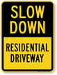 Residential Driveway Slow Down Sign