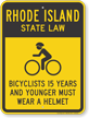 Bicyclists 15 Years Wear Helmet Rhode Island Sign